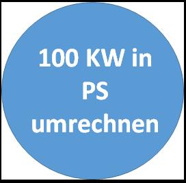 Hier finden sie die Umrechnung von 100 KW in PS